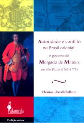 AUTORIDADE E CONFLITO NO BRASIL COLONIAL - O GOVERNO...