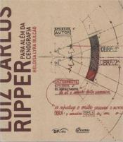 LUIZ CARLOS RIPPER - PARA ALEM DA CENOGRAFIA