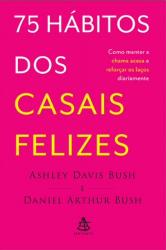 75 HABITOS DOS CASAIS FELIZES - COMO MANTER A CHAMA ACESA E REFORCAR OS LAC
