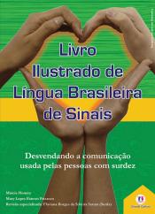 LIVRO ILUSTRADO DE LÍNGUA BRASILEIRA DE SINAIS VOL.1