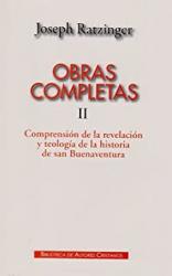 OBRAS COMPLETAS DE JOSEPH RATZINGER II - COMPRENSION DE LA REVELACION