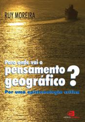 PARA ONDE VAI O PENSAMENTO GEOGRAFICO - POR UMA EPIS...