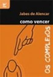 COMO VENCER - OS COMPLEXOS - 1ª