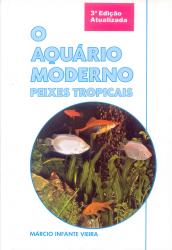 AQUARIO MODERNO, O - PEIXES TROPICAIS