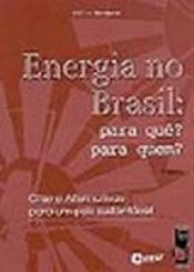 ENERGIA NO BRASIL - PARA QUE PARA QUEM