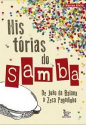 HISTORIAS DO SAMBA - DE JOAO DA BAIANA A ZECA PAGODINHO