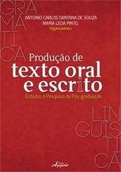 PRODUCAO DE TEXTO ORAL E ESCRITO - ESTUDOS E PESQUISA DA POS-GRADUACAO