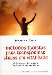 MÉTODOS TAOÍSTAS PARA TRANSFORMAR STRESS EM VITALIDADE
