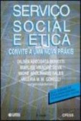 SERVICO SOCIAL E ETICA - CONVITE A UMA NOVA PRAXIS