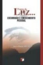 PONTOS DE LUZ... - ESCURIDAO E CRESCIMENTO PESSOAL