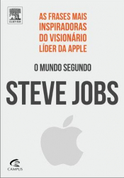 MUNDO SEGUNDO STEVE JOBS, O - AS FRASES MAIS INSPIRADORAS DO VISIONÁRIO LÍDER DA APPLE