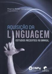 AQUISICAO DA LINGUAGEM ESTUDOS RECENTES NO BRASIL