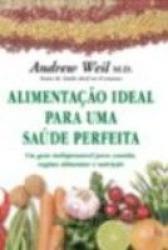 ALIMENTACAO IDEAL PARA UMA SAUDE PERFEITA