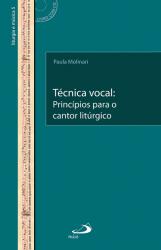 TÉCNICA VOCAL - PRINCÍPIOS PARA O CANTOR LITURGICO
