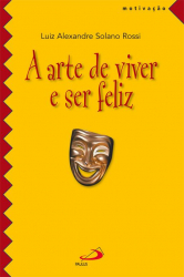 ARTE DE VIVER A SER FELIZ, A