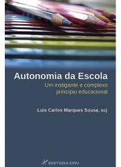 AUTONOMIA DA ESCOLA - UM INSTIGANTE E COMPLEXO PRINCIPIO EDUCACIONAL