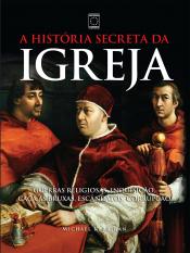 HISTORIA SECRETA DA IGREJAHISTORIA, A