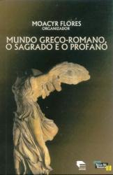 MUNDO GRECO-ROMANO - O SAGRADO E O PROFANO - 1