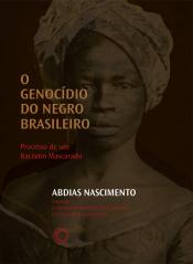 GENOCÍDIO DO NEGRO BRASILEIRO, O