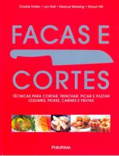 FACAS E CORTES - TECNICAS PARA CORTAR TRINCHAR ...