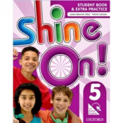 SHINE ON! 5 SB WITH ONLINE EXTRA PRACTICE - 1ST ED
