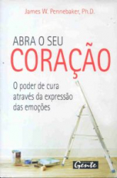 ABRA O SEU CORACAO - O PODER DE CURA ATRAVES DA...