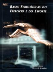 FOX - BASES FISIOLÓGICAS DO EXERCÍCIO E DO ESPORTE