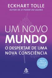 UM NOVO MUNDO - O DESPERTAR DE UMA NOVA CONSCIÊNCIA