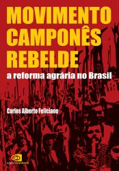 MOVIMENTO CAMPONES REBELDE - A REFORMA AGRARIA NO BRA..