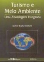 TURISMO E MEIO AMBIENTE - UMA ABORDAGEM INTEGRADA
