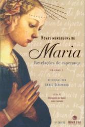NOVAS MENSAGENS DE MARIA - REVELACOES DE ESPERANCA V. 1