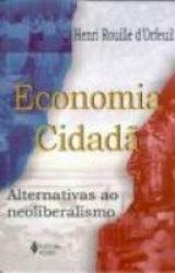 ECONOMIA CIDADA - ALTERNATIVAS AO NEOLIBERALISMO