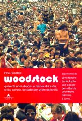 WOODSTOCK - QUARENTA ANOS DEPOIS O FESTIVAL DIA ADIA...