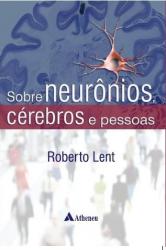 SOBRE NEURÔNIOS, CÉREBROS E PESSOAS