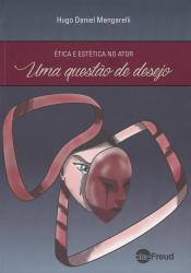 ETICA E ESTETICA NO ATOR UMA QUESTAO DE DESEJO