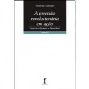 INVERSAO REVOLUCIONARIA EM ACAO, A - CARTAS DE UM TERRAQUEO AO PLANETA BRAS - 1ª