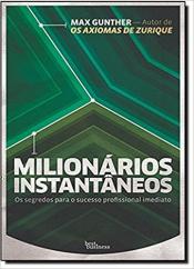 MILIONARIOS INSTANTANEOS - OS SEGREDOS PARA O SUCESSO PROFISSIONAL IMEDIATO