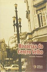 HISTORIAS DO CENTRO VELHO - 1