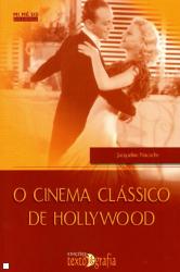 CINEMA CLASSICO DE HOLLYWOOD, O - COL. MI.ME.SIS