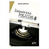 INQUERITO POLICIAL E PRISOES PROVISORIAS