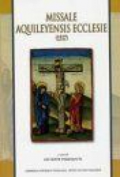 MISSALE AQUILEYENSIS ECCLESIE (1517)