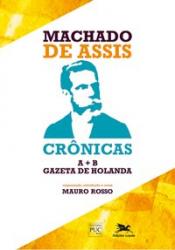 MACHADO DE ASSIS - CRÔNICAS A B - GAZETA DE HOLANDA