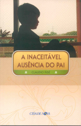 INACEITAVEL AUSENCIA DO PAI, A