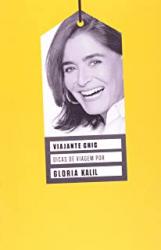 VIAJANTE CHIC! DICAS DE VIAGEM POR GLORIA KALIL