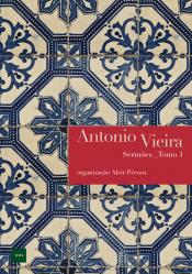 ANTONIO VIEIRA - SERMOES, TOMO 1