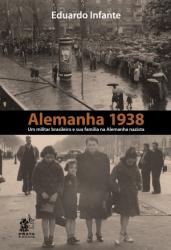 ALEMANHA 1938 - UM MILITAR BRASILEIRO E SUA FAMÍLIA NA ALEMANHA NAZISTA