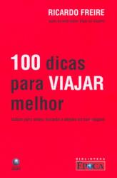 100 DICAS PARA VIAJAR MELHOR - IDEIAS PARA ANTES...
