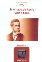 MACHADO DE ASSIS - VIDA E OBRA - AUDIOLIVRO - SERIE BIOGRAFIAS - 1