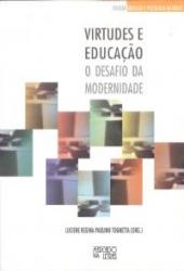 VIRTUDES E EDUCACAO - O DESAFIO DA MODERNIDADE
