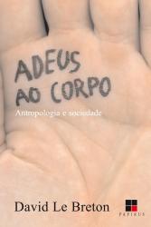 ADEUS AO CORPO - ANTROPOLOGIA E SOCIEDADE
